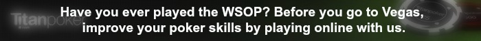 Have you ever played the WSOP? Before you go to Vegas, improve your poker skills by playing online with us.
