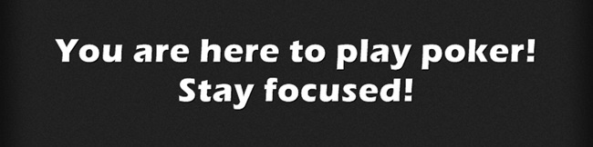 keep your poker focus