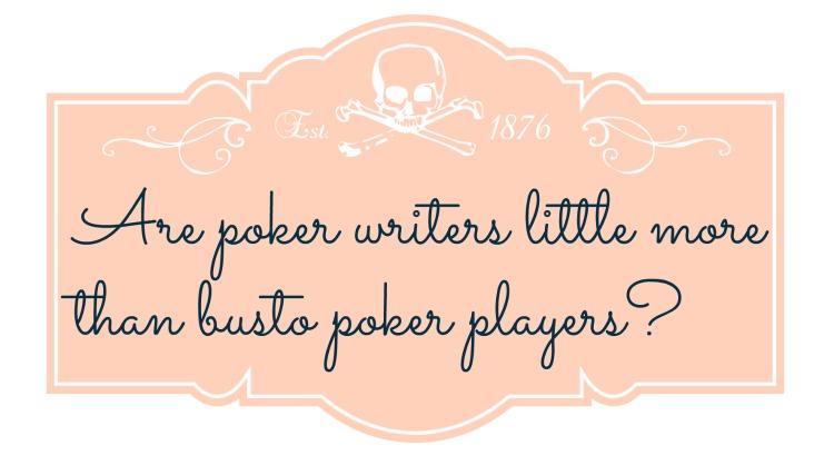 Sind Poker-Journalisten etwas mehr als Pokerspieler?