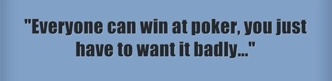 everyone can win at poker