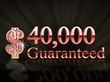 Friday $  40,000 Guaranteed
