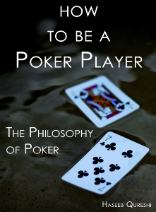 how to be a poker player by Haseeb Qureshi