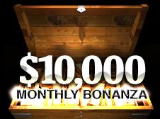 $10,000 Monthly Bonanza