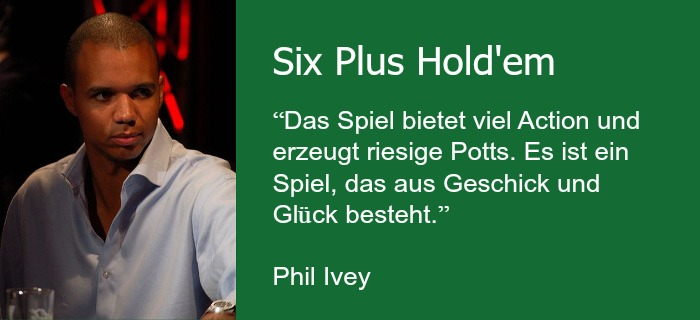 Six Plus Hold'em Phil Ivey