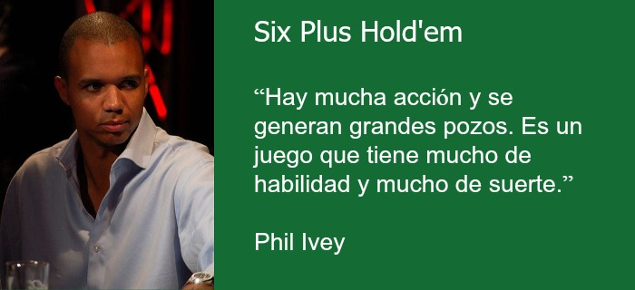 Six Plus Hold'em Phil Ivey