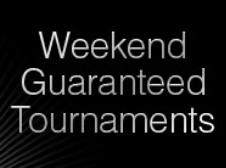 weekend guaranteed tournaments