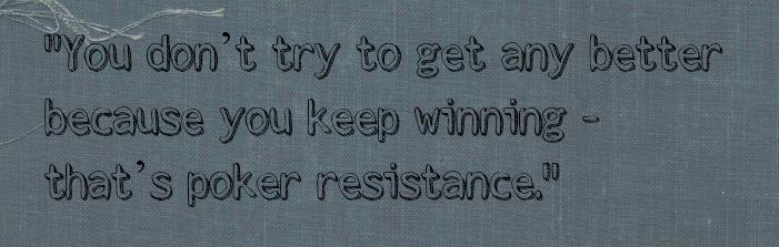 Poker Resistance